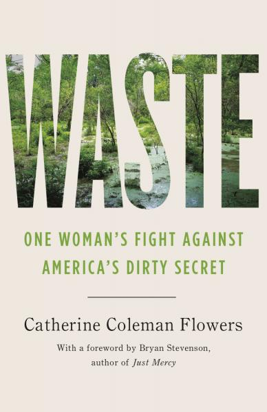 The book jacket of WASTE: One Woman's Fight Against America's Dirty Secret, by Catherine Coleman Flowers